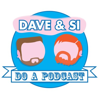 Dave and Si do a Podcast
