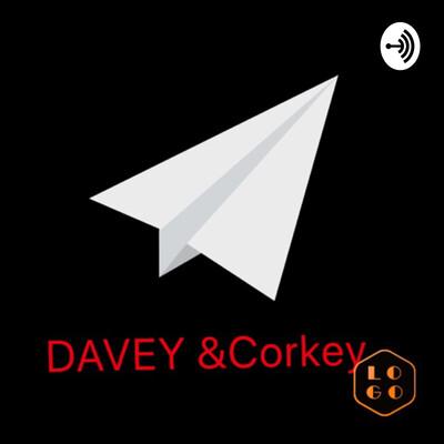 DAVEY and Corkey