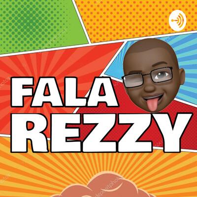 Fala, Rezzy!