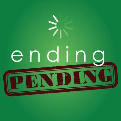 Ending Pending