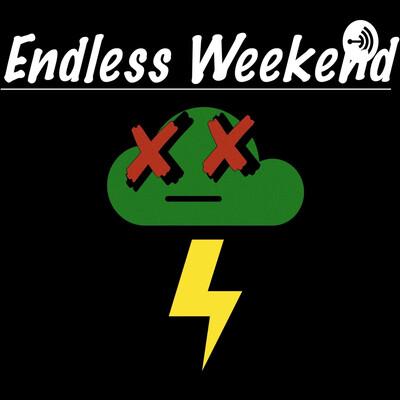 Endless Weekend