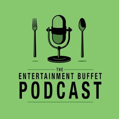 Entertainment Buffet Podcast