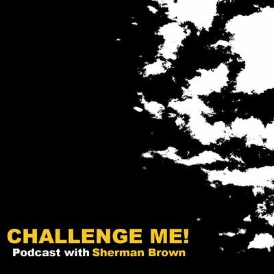 Challenge Me Podcast