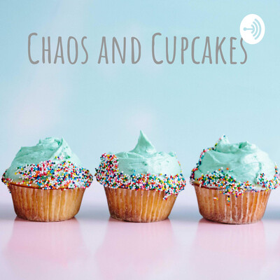 Chaos and Cupcakes