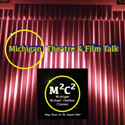 Michigan Theatre & Film Talk