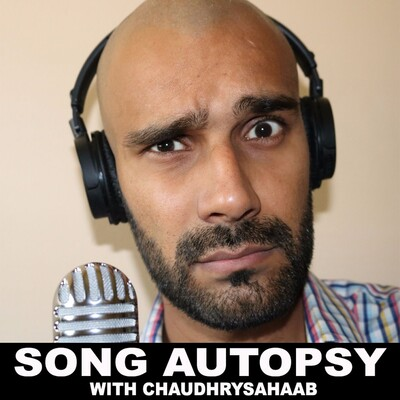Chaudhry sahaab presents Song Autopsy/ Zip it and concentrate