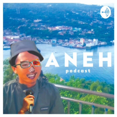 Aneh Podcast