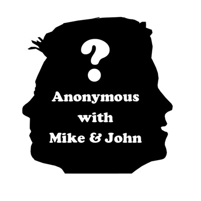 Anonymous (with Mike & John)