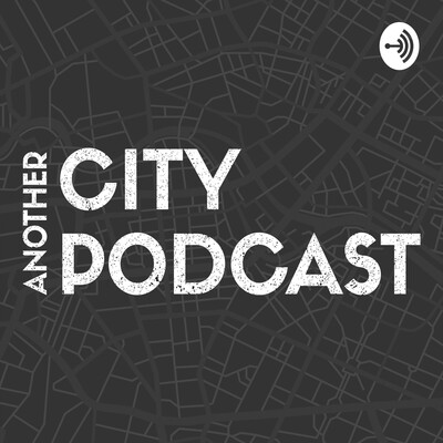 Another City Podcast