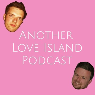 Another Love Island Podcast