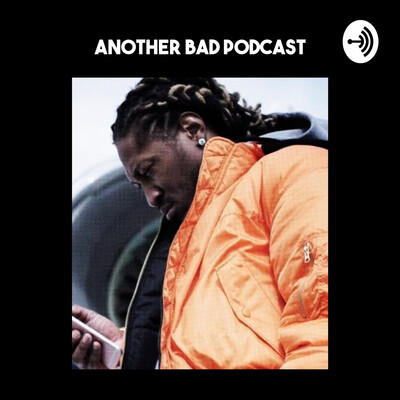 AnotherBadPodcast