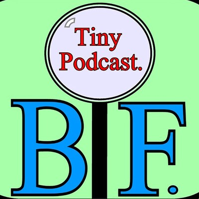 Best Friends. Tiny Podcast.
