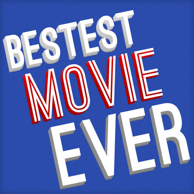 Bestest Movie Ever