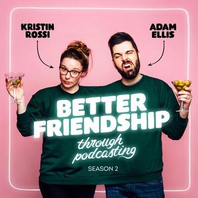 Better Friendship Through Podcasting
