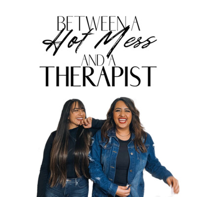 Between A Hot Mess And A Therapist