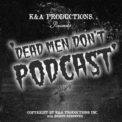 Dead Men Don't Podcast