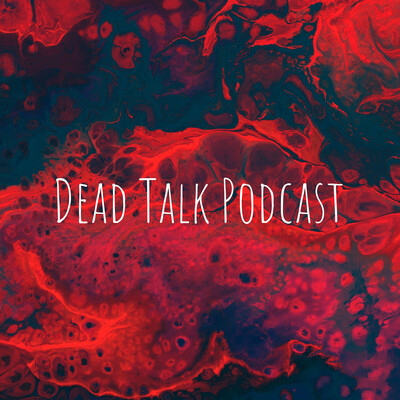Dead Talk Podcast