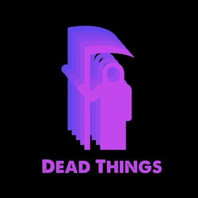 Dead Things Podcast