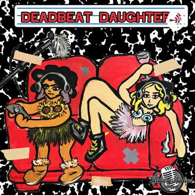 Deadbeat Daughters