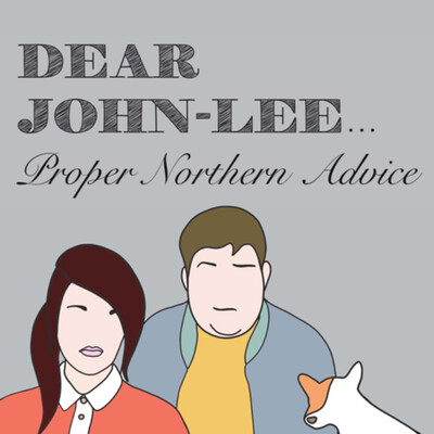 Dear John-Lee - Proper Northern Advice