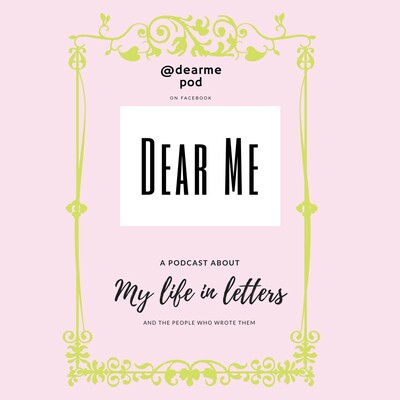 Dear Me - A Life In Letters