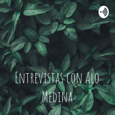 Entrevistas con Alo Medina