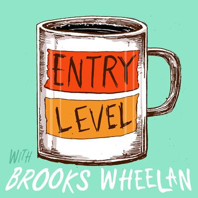 Entry Level with Brooks Wheelan