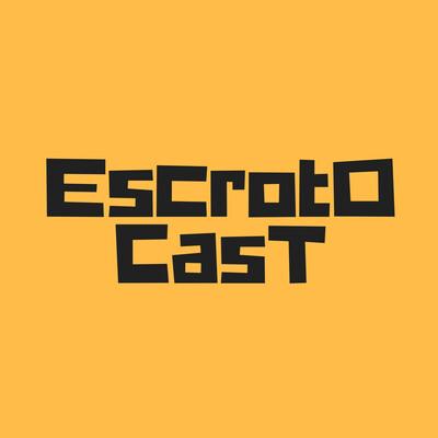 EscrotoCast