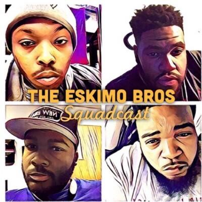 Eskimo Bros Squadcast
