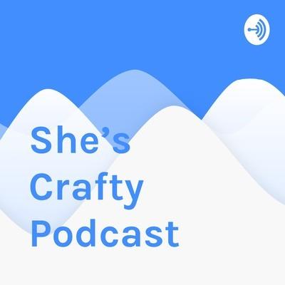 She's Crafty Podcast