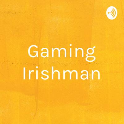 Gaming Irishman