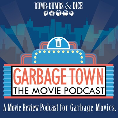 Garbage Town: The Movie Review Podcast