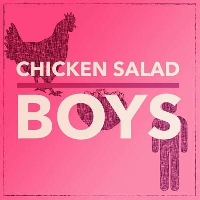 Chicken Salad Boys