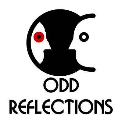 ODD REFLECTIONS