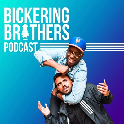 Bickering Brothers Podcast