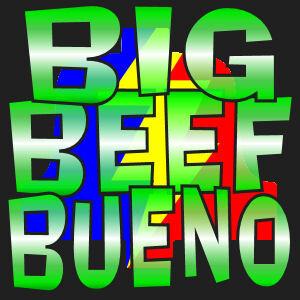 Big Beef Bueno