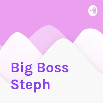 Big Boss Steph
