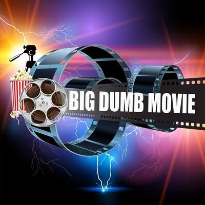 Big Dumb Movie