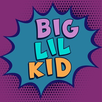 Big Lil Kid Podcast