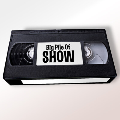Big Pile of show