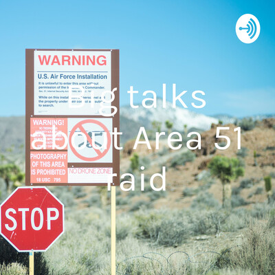Big talks about Area 51 raid