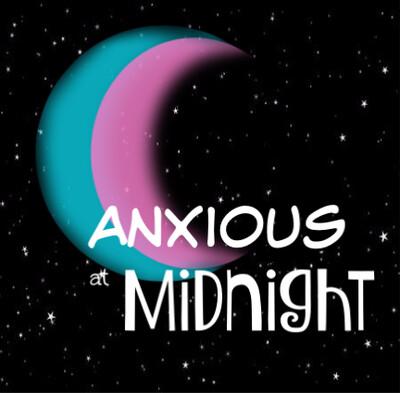 Anxious at Midnight