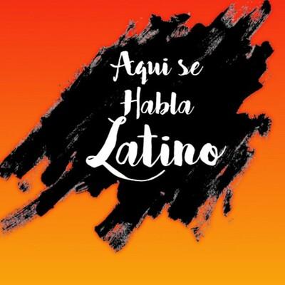 Aqui se Habla Latino!!