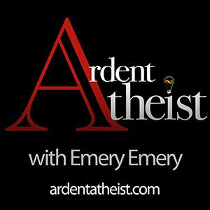 Ardent Atheist with Emery Emery