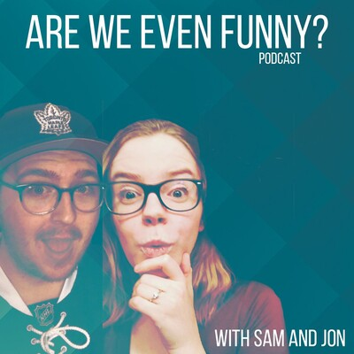 Are We Even Funny? Podcast
