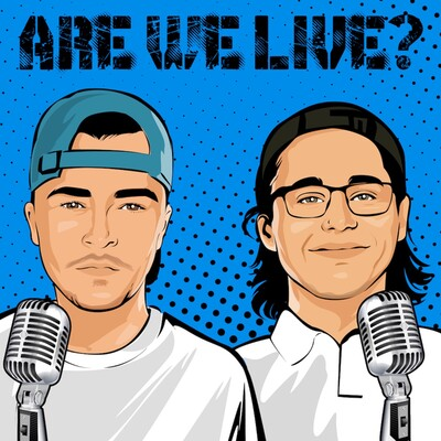 Are We Live? Podcast