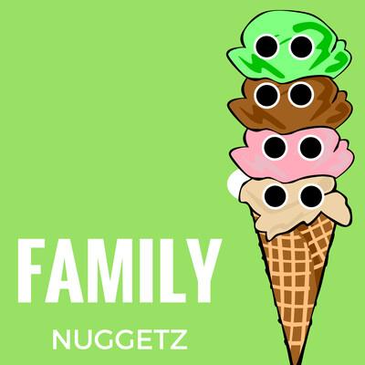 Family Nuggetz