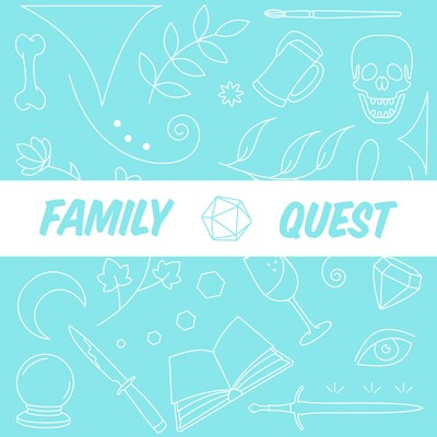 Family Quest: A D&D Podcast