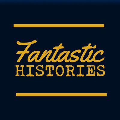FANtastic Histories