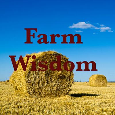 Farm Wisdom